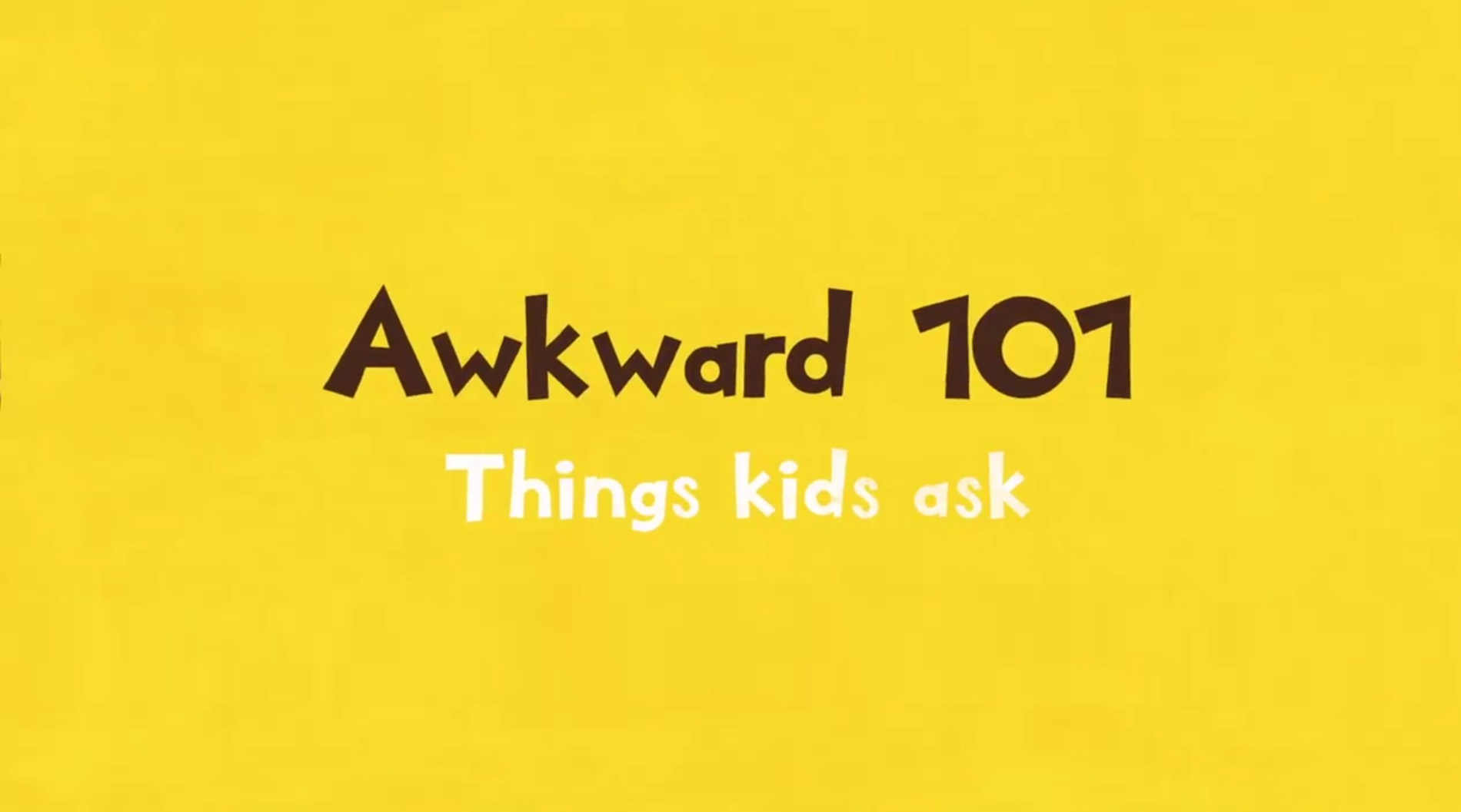 Ever faced awkward questions from your kids? Watch our new series Awkward 101